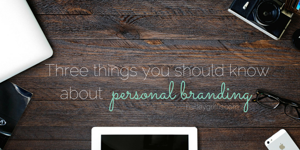 Three things you should know about personal branding